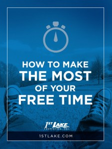 How to Make the Most of Your Free Time, via 1stlake.com
